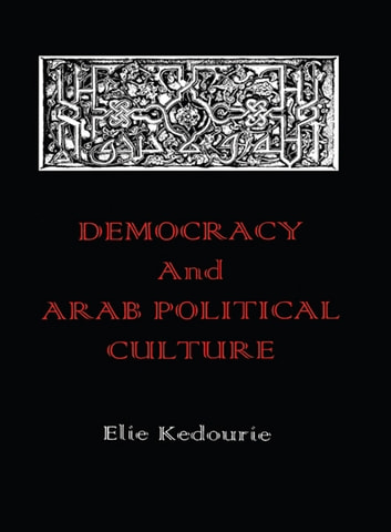 Democracy and Arab Political Culture ebook by Elie Kedourie