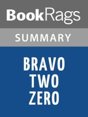 Bravo Two Zero by Andy McNab Summary & Study Guide ebook by BookRags