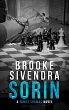 Sorin (The James Thomas Series, Book 5) - A Romantic Suspense Novel ebook by Brooke Sivendra