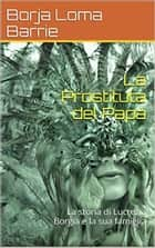 La Prostituta del Papa ebook by Borja Loma Barrie