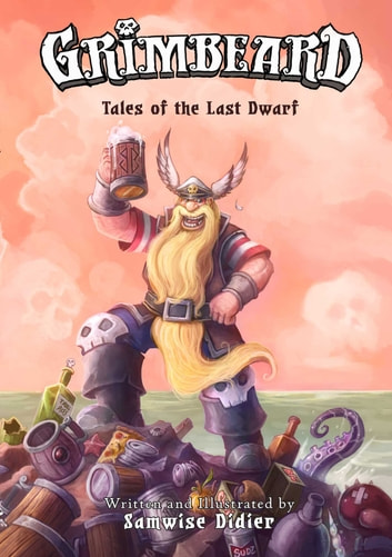 Grimbeard - Tales of the Last Dwarf ebook by Samwise Dider