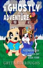 A Ghostly Adventure ebook by Greta Burroughs