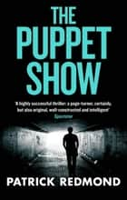 The Puppet Show ebook by Patrick Redmond