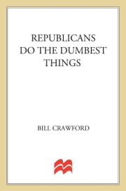 Republicans do the Dumbest Things ebook by Bill Crawford