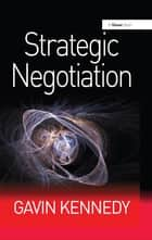 Strategic Negotiation ebook by Gavin Kennedy