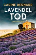 Lavendel-Tod - Ein Provence-Krimi: Molly Preston ermittelt ebook by Carine Bernard