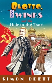 Blotto, Twinks and the Heir to the Tsar ebook by Simon Brett