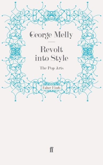 Revolt into Style - The Pop Arts ebook by George Melly