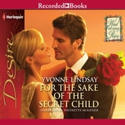 For the Sake of the Secret Child audiobook by Yvonne Lindsay
