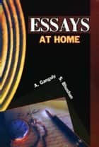 Essays at Home ebook by S Bhushan