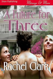 A Future For Three ebook by Rachel Clark