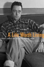 A Life Worth Living ebook by Robert Zaretsky