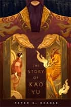 The Story of Kao Yu - A Tor.com Original ebook by Peter S. Beagle
