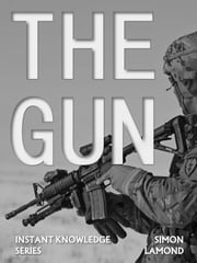The Gun - Instant Knowledge Series, #9 ebook by SIMON LAMOND