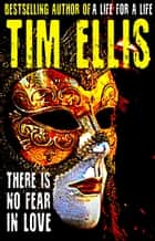 There is no Fear in Love (P&R #20) ebook by Tim Ellis