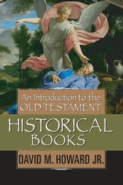 An Introduction to the Old Testament Historical Books ebook by David M. Howard Jr.