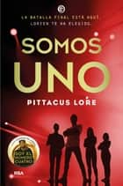 Somos uno ebook by Pittacus Lore