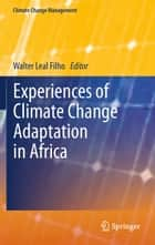 Experiences of Climate Change Adaptation in Africa ebook by Walter Leal Filho