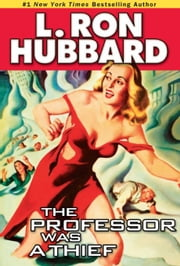 Professor Was a Thief, The ebook by Hubbard, L. Ron