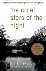 The Cruel Stars of the Night - A Mystery ebook by Kjell Eriksson,Ebba Segerberg
