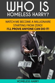 Who Is Homeless Harry? - One, #1 ebook by Homeless Harry