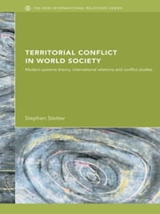 Territorial Conflicts in World Society - Modern Systems Theory, International Relations and Conflict Studies ebook by