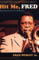 Hit Me, Fred ebook by Fred Wesley,Rickey Vincent