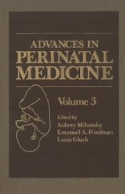 Advances in Perinatal Medicine - Volume 3 ebook by Aubrey Milunsky