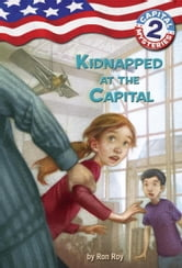 Capital Mysteries #2: Kidnapped at the Capital ebook by Ron Roy