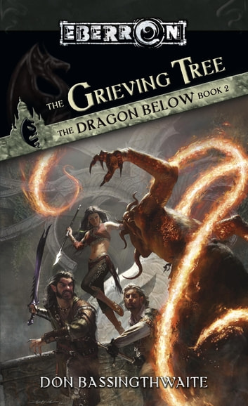 The Grieving Tree - The Dragon Below, Book 2 ebook by Don Bassingthwaite