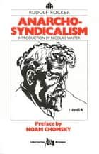 Anarcho-Syndicalism ebook by Rudolf Rocker