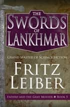 The Swords of Lankhmar ebook by Fritz Leiber
