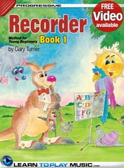 Recorder Lessons for Kids - Book 1 - How to Play Recorder for Kids (Free Video Available) ebook by LearnToPlayMusic.com,Gary Turner,James Stewart