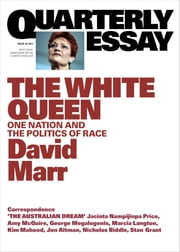 Quarterly Essay 65 The White Queen - One Nation and the Politics of Race ebook by David Marr