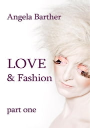 Love and Fashion ebook by Angela Barther