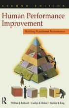 Human Performance Improvement ebook by William J. Rothwell,Carolyn K. Hohne,Stephen B. King
