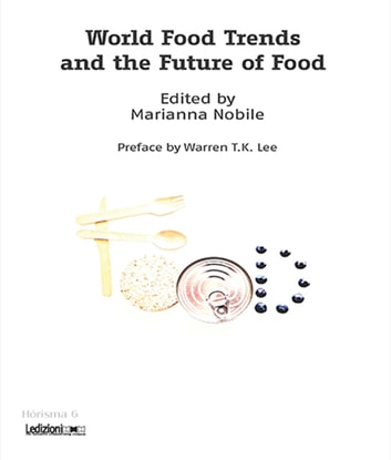 World Food Trends and the Future of Food ebook by Marianna Nobile