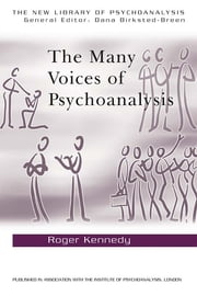 The Many Voices of Psychoanalysis ebook by Roger Kennedy