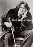 Oscar Wilde: Dorian Gray plus Lord Arthur Savile's Crime and Other Storie