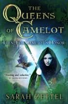 Elen: For Camelot's Honor eBook by Sarah Zettel