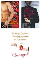 Unwrapped Bundle with You Don't Know Jack & Bad Boys in Kilts eBook by Erin McCarthy, Donna Kauffman