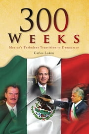 300 WEEKS ebook by Carlos Luken