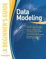 Data Modeling, A Beginner's Guide ebook by Andy Oppel
