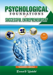 Psychological Foundations of Successful Entrepreneurship Revised and Updated ebook by Tajudeen Abiola