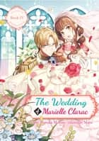 The Wedding of Marielle Clarac ebook by Haruka Momo