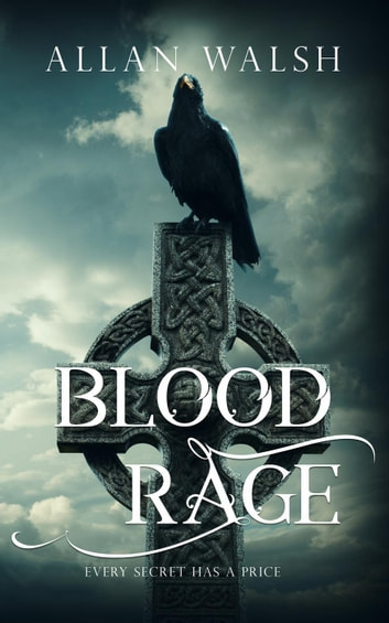 Blood Rage - The Blood Rage Series, #3 ebook by Allan Walsh
