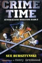 Crime Time - Australians Behaving Badly ebook by Sue Bursztynski