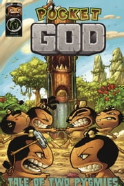 Pocket God: Tale of Two Pygmies ebook by Burns Jason M.,Rolando Mallado