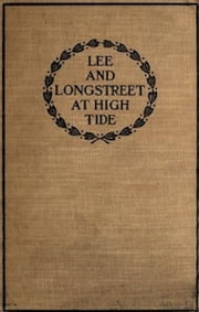 Lee and Longstreet at High Tide (Illustrated) ebook by Helen D. Longstreet