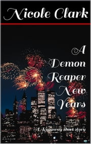 A Demon Reaper New Year - Runaway series ebook by Nicole Clark